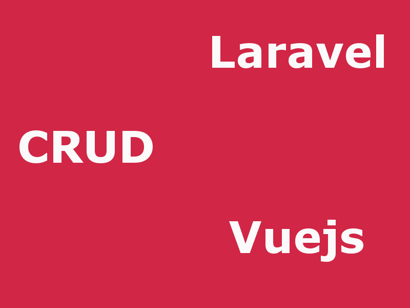 Learn How To Make CRUD Pages With Laravel And Vuejs