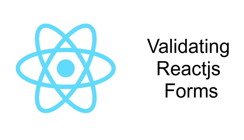 Validating ReactJS Forms