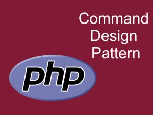 Command Design Pattern In PHP