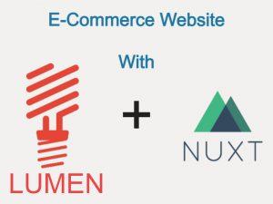 Building Ecommerce Website With PHP Lumen Laravel And Nuxtjs