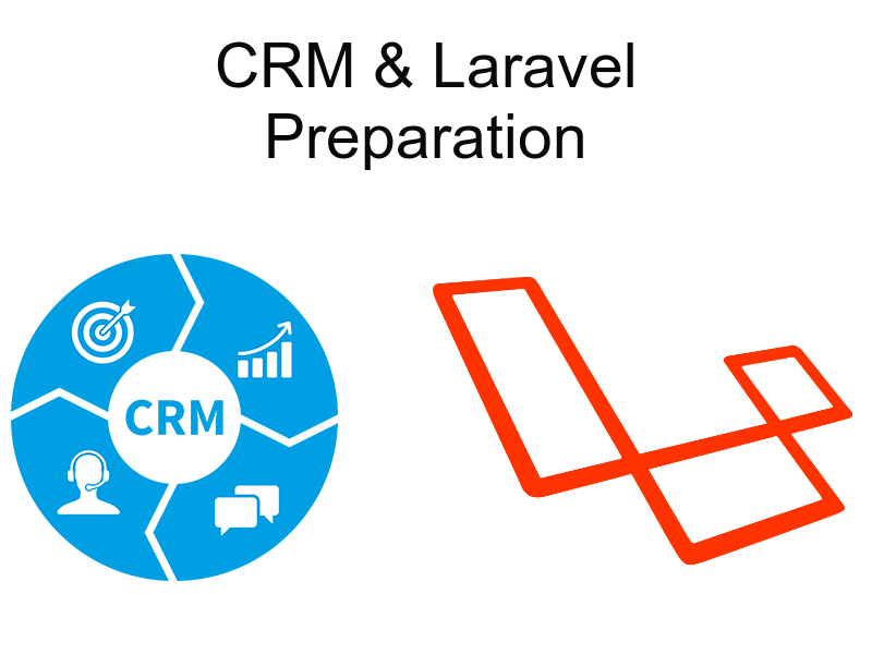 implementing crm with laravel preparation