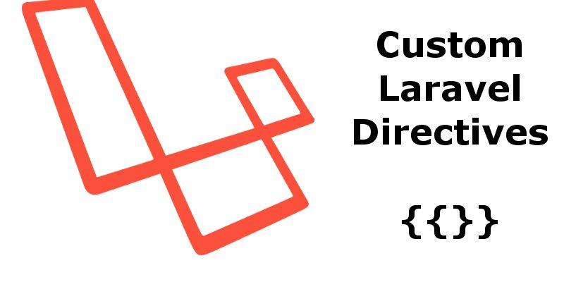 Writing Laravel Custom Blade Directives