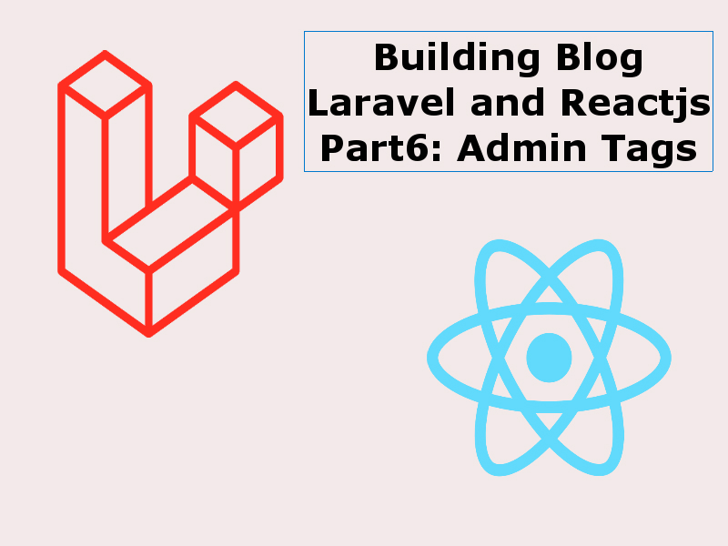 Building a Blog With Reactjs And Laravel Part6 Admin Tags
