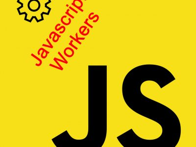 Introducing Javascript Dedicated Workers and Shared Workers