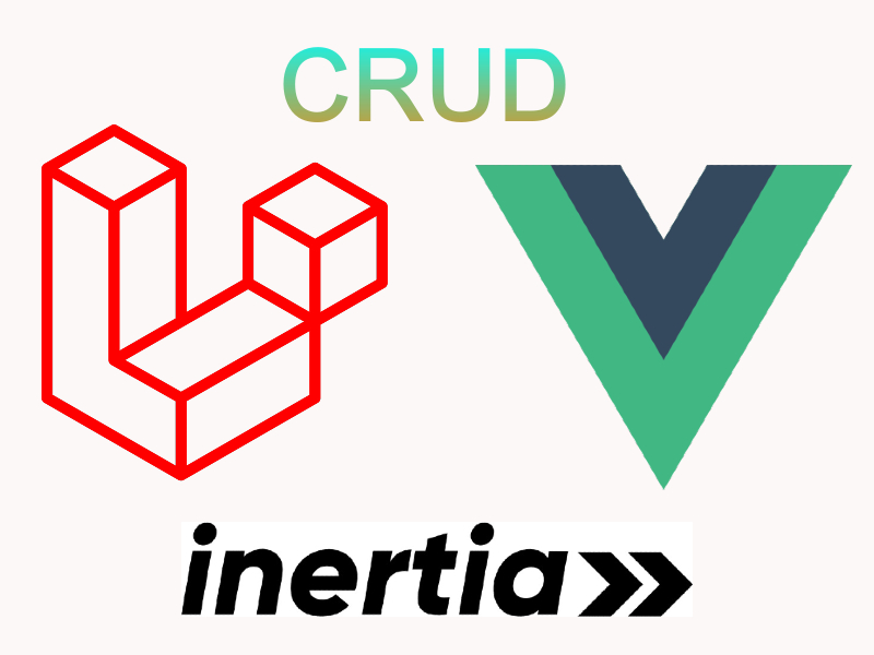Laravel 8 CRUD Using Inertiajs and Vuejs 3