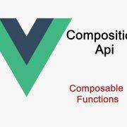 Vuejs 3 Composition Api and Composable Functions